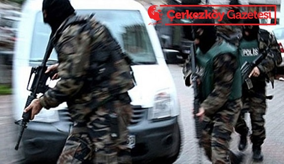 Çerkezköy'de PKK operasyonu düzenlendi
