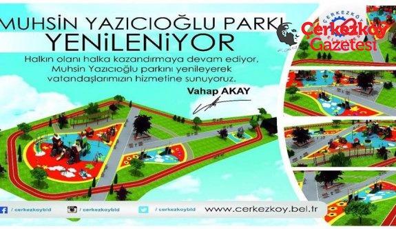 Muhsin Yazıcıoğlu Parkı revize ediliyor