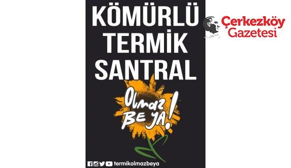 STK'ler hep bir ağızdan: Termik santrale hayır!
