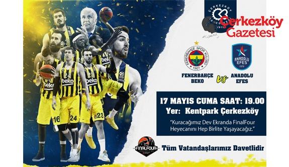 EuroLeague yarı final heyecanı Kentpark'ta yaşanacak 