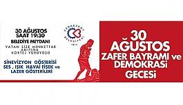 Çerkezköy Belediyesi'nden Zafer Bayramı ve Demokrasi Gecesi