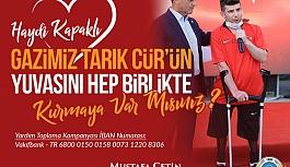 Başkan Çetin'den Gazi Tarık Cür...
