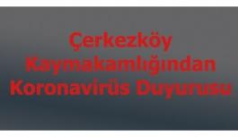 Çerkezköy Kaymakamlığından Koronavirüs...
