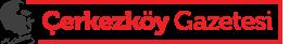 Çerkezköy Gazetesi | Çerkezköy Haber Sitesi | Çerkezköy , Kapaklı ve Tekirdağ'ın En Güncel ve Tarafsız Haberlerini Okuyorsunuz...